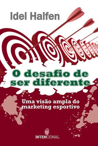 O desafio de ser diferente - uma visão ampla do marketing esportivo