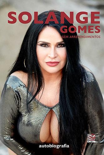 Solange Gomes, sem arrependimentos