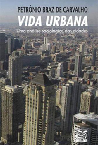 Vida Urbana - uma análise sociológica das cidades