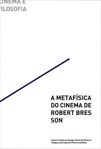 A metafísica do cinema de Robert Bresson