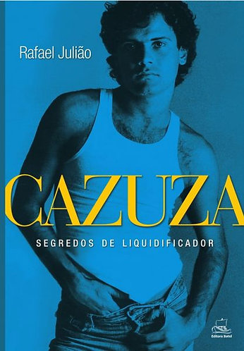 Cazuza: segredos de liquidificador