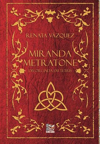 Miranda Metratone - divorciada em Tetris