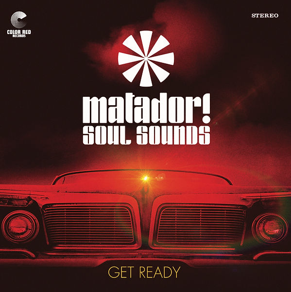 Matador! Soul Sounds 'Get Ready'