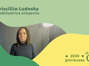 """2030 Glorieuses #16 : Priscillia Ludosky : """"Ce sont toujours les mêmes qui font obstacle"""""""