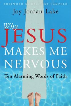 Jesus Makes Me Nervous
