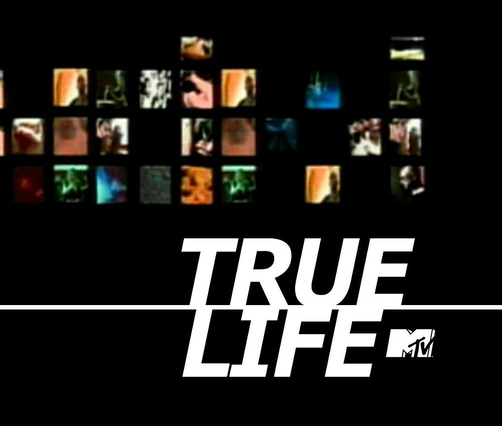 True Life (MTV)