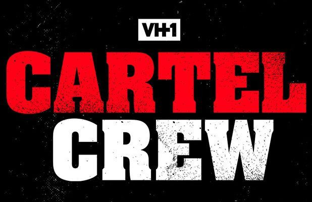 Cartel Crew (VH1)