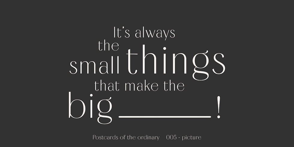 postkarte big picture typographie spruch kleine dinge small things classic