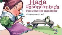 HADA DESENCANTADA BUSCA PRÍNCIPE ENCANTADOR. Ilustrado por O´Kif
