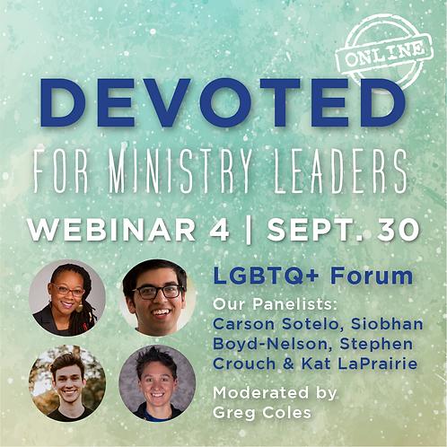 Devoted Webinar 4: LGBTQ+ Forum