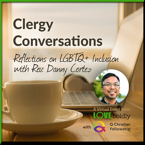 Clergy Conversations with Danny Cortez