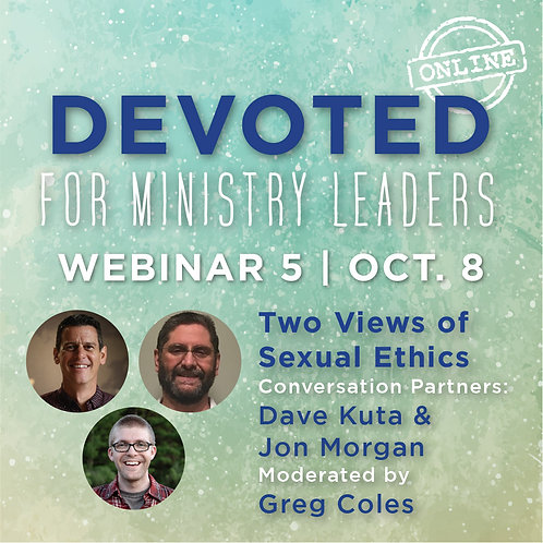 Devoted Webinar 5: Two Views of Sexual Ethics