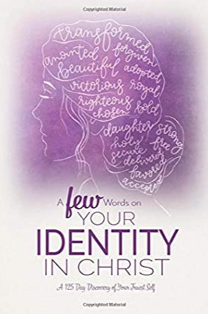 A FEW WORDS ON YOUR IDENTITY IN CHRIST