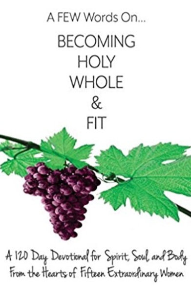 A FEW WORDS ON BECOMING HOLY, WHOLE AND FIT