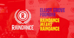 Founder Elliot Grove says 'Raindance Means Raindance!'
