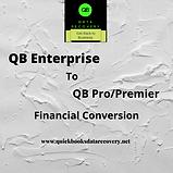 Quickbooks Ent to Pro financial conversi