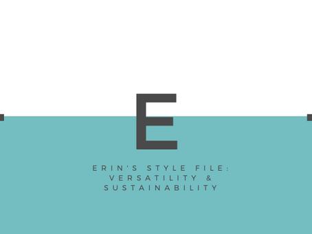 Erin's Style File: Versatility & Sustainability