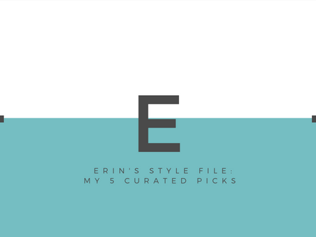 Erin's Style File: My 5 Curated Picks