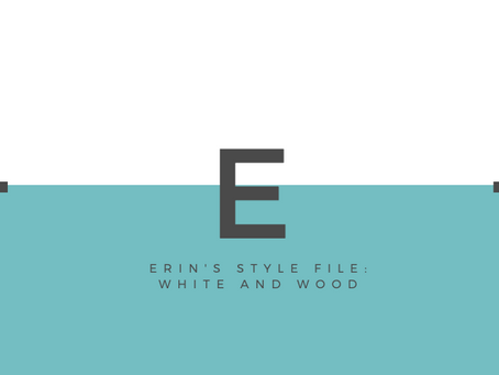 Erin's Style File: White and Wood