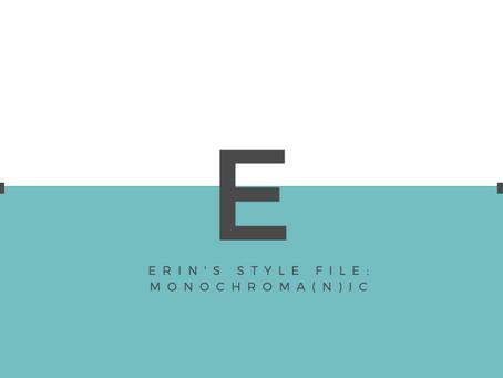 Erin's Style File: Monochroma(n)ic