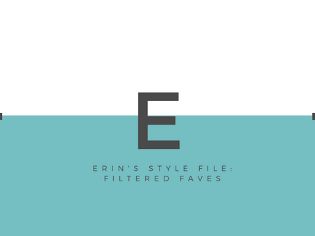 Erin's Style File: Filtered Faves