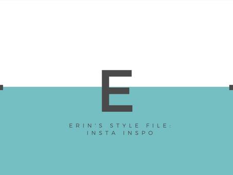 Erin's Style File: Insta Inspo