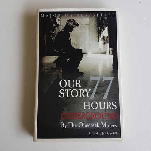 Our Story: 77 Hours Underground