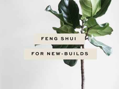 FENG SHUI FOR NEW-BUILDS