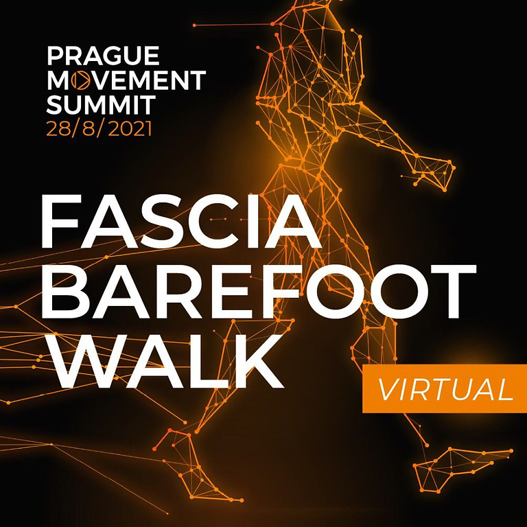 PRAGUE MOVEMENT SUMMIT FASCIA, BAREFOOT & WALK