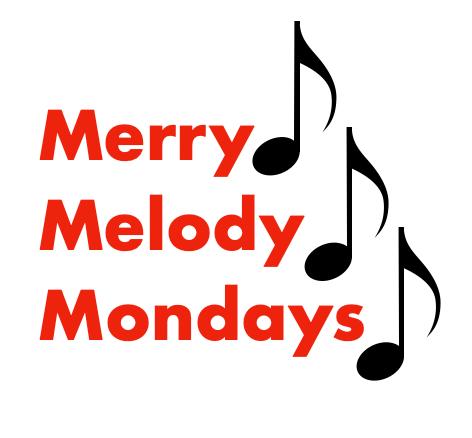 Merry Melody Mondays