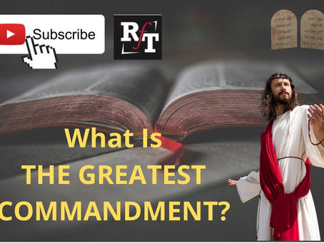 What Is The GREATEST Biblical Commandment?