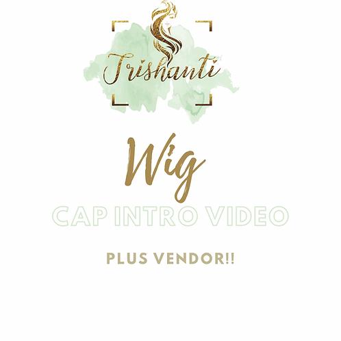 Introductions to wig caps plus vendor info