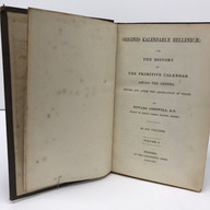 Greswell, Edward. Origines Kalendariae Hellenicae or The Histroy of The Primative Calendar... 1862    6 Volumes Hardback, geen cloth $185.00