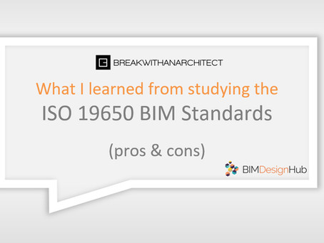 What I learned from studying the ISO 19650 BIM standards, (pros & cons)