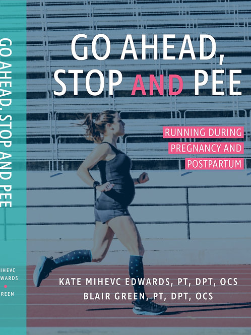 Go Ahead Stop and Pee: Running During Pregnancy and Postpartum