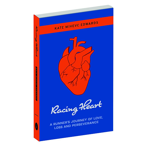 Racing Heart: A Runner's Journey of Love, Loss & Perserverence