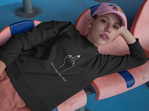 Be A Lady Sweatshirt in Black