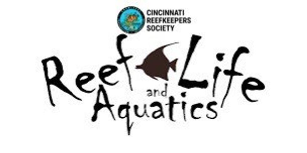 March CincyReef Meeting @ Reef Life Aquatics