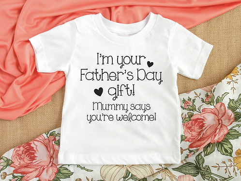 I'm your Father's Day gift!