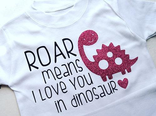 'ROAR Means I love you in dinosaur' Vest/T-shirt