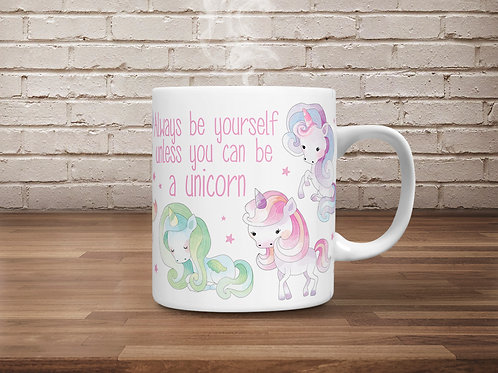*TEMPLATE* Always be a unicorn Mug