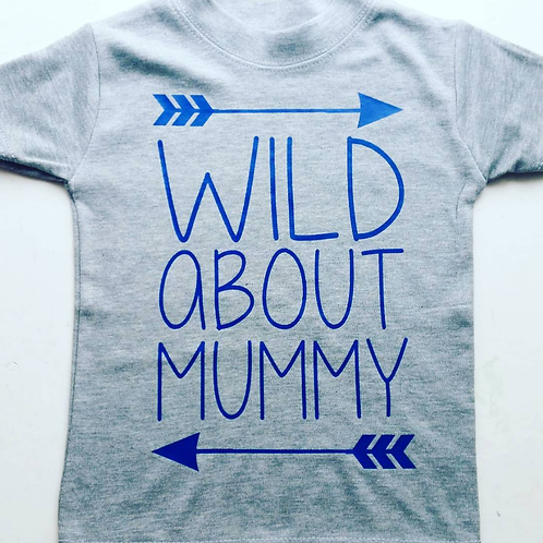 Wild About Mummy Vest/T-shirt