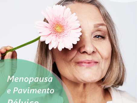 Menopausa e Pavimento pélvico