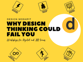 Why Design Thinking Could Fail For You!!!