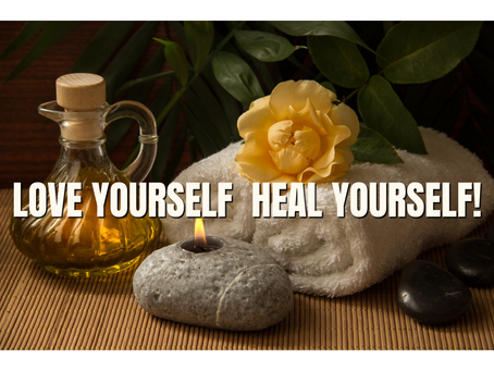 Love Yourself Heal Yourself!