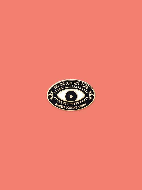 No Eye Contact Club Enamel Pin