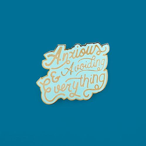 Anxious and Avoiding Everything Pin