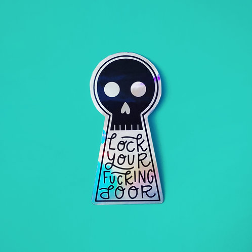 Lock Your Fucking Door Holographic Vinyl Sticker