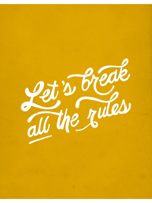 Break the Rules Print 8x10 Print (No Frame Included)