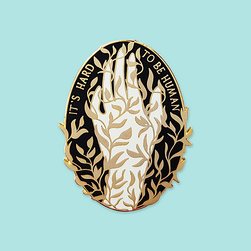 It's Hard to be Human Enamel Pin